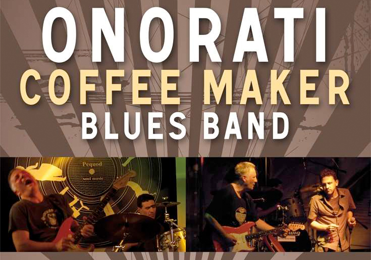 ONORATI COFFEE MAKER BLUES BAND