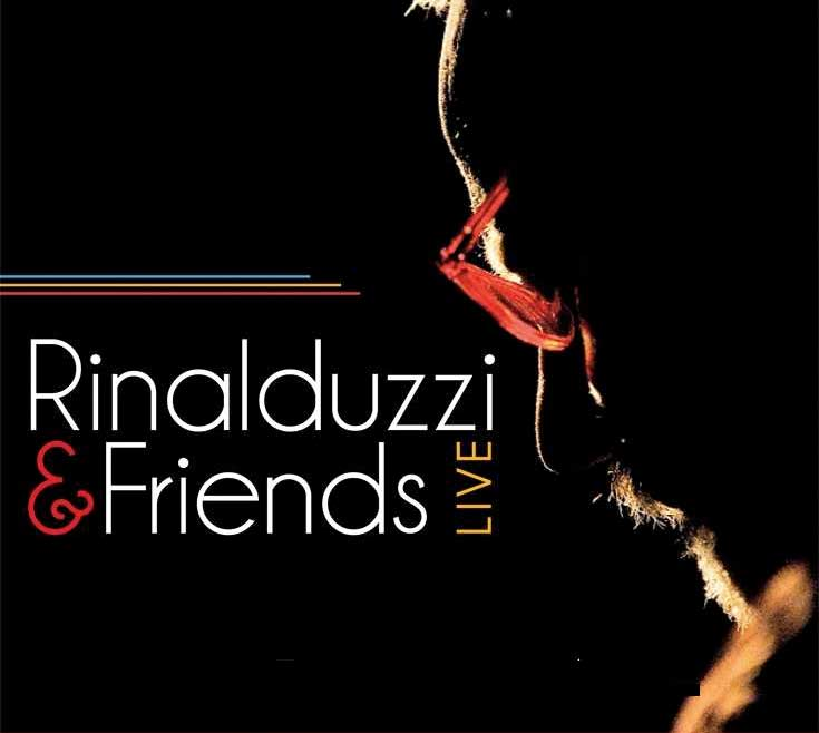 MARCO RINALDUZZI & Friends…