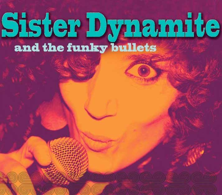 SISTER DYNAMITE & THE FUNKY BULLETS