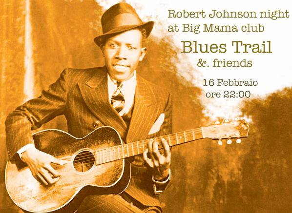 BLUES TRAIL & Friends – Robert Johnson Night