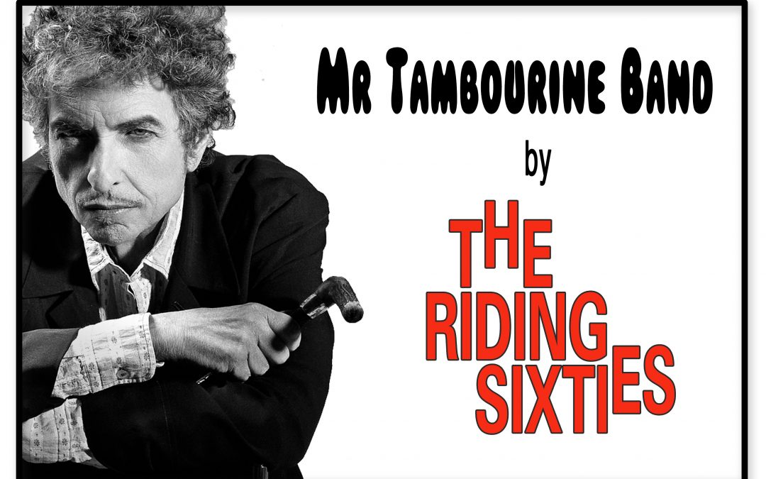 Mr Tambourine Band – A Bob Dylan tribute by The Riding Sixties