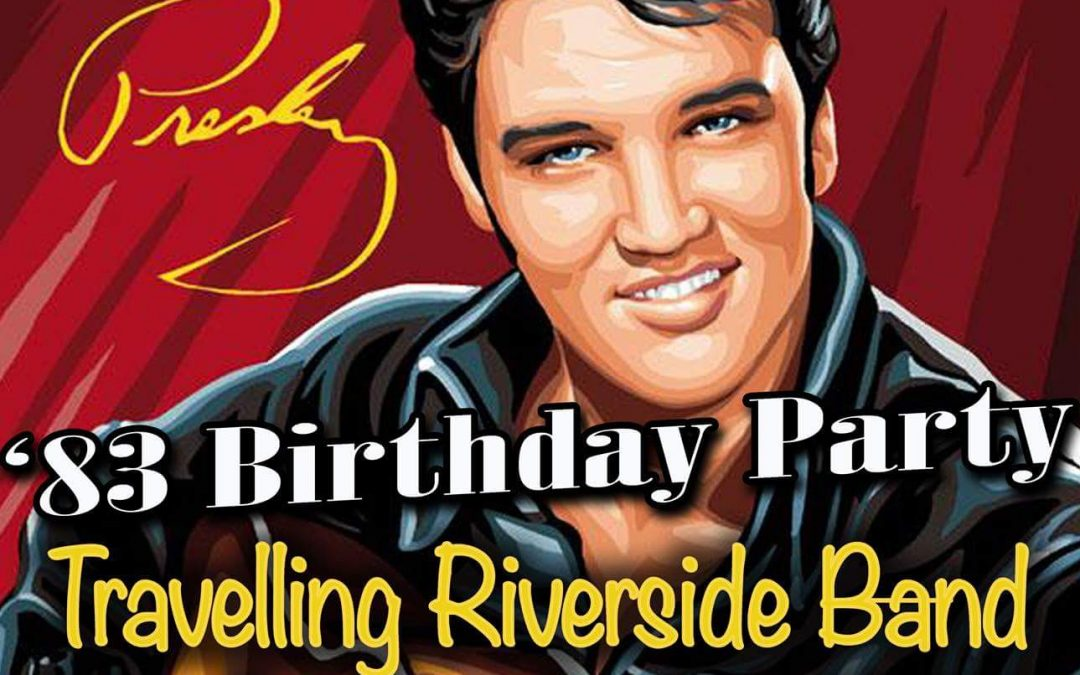 TRAVELLIN' RIVERSIDE BAND – Buon Compleanno Elvis!