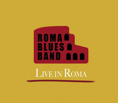 "ROMA BLUES BAND – ""Live in Roma"""