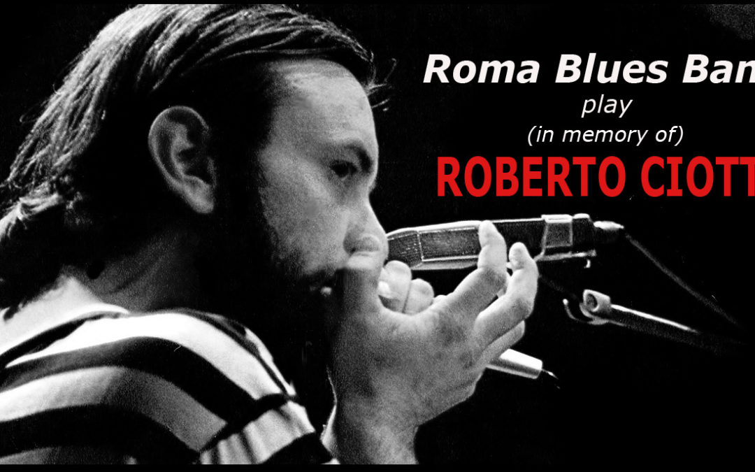 ROMA BLUES BAND play (in memory of) ROBERTO CIOTTI