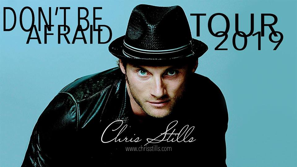 CHRIS STILLS – Don't Be Afraid